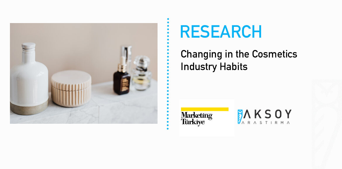 Our Research on the Cosmetics Industry is in Marketing Turkey Magazine